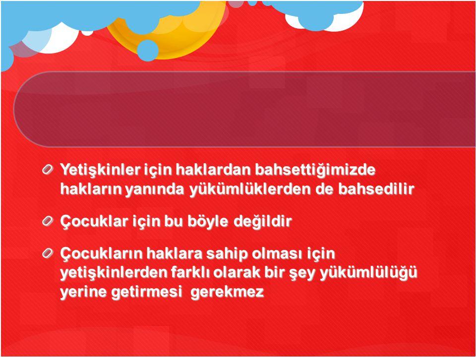 BM Çocuk Haklarına dair Sözle ş me (ÇHS) ve Türkiye Türkiye Cumhuriyeti sözle ş meyi 1994 yılında onaylamı ş ve 1995 yılında uygulamaya geçilmi ş tir.