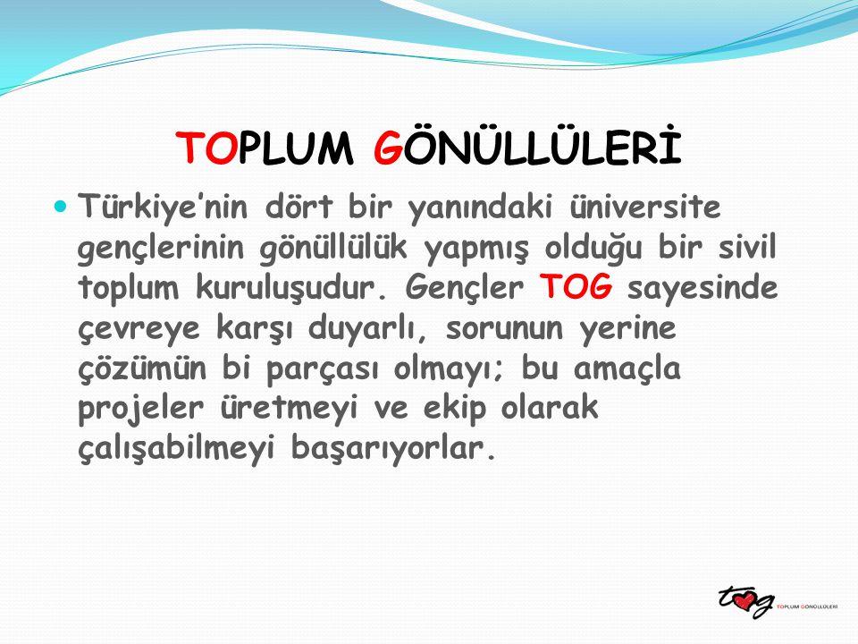 TOPLUM GÖNÜLLÜLERİ Türkiye'nin dört bir yanındaki üniversite gençlerinin gönüllülük yapmış olduğu bir sivil toplum kuruluşudur.