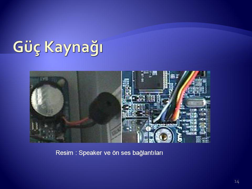Resim : Speaker ve ön ses bağlantıları 14
