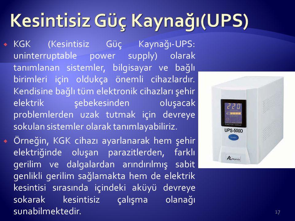  KGK (Kesintisiz Güç Kaynağı-UPS: uninterruptable power supply) olarak tanımlanan sistemler, bilgisayar ve bağlı birimleri için oldukça önemli cihazl