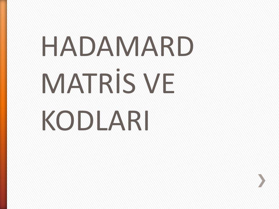 Yani; olur.H, Hadamard matris özelliklerini sagladıgından, ispat tamamlanmıs olur.