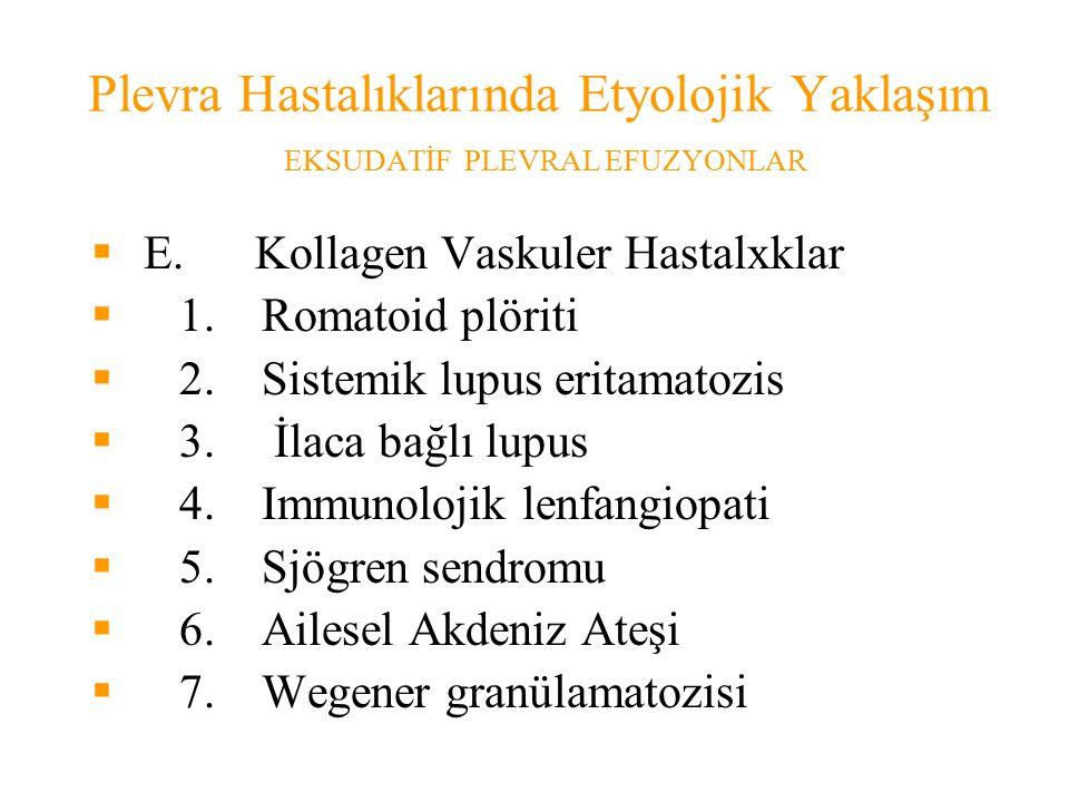 Plevra Hastalıklarında Etyolojik Yaklaşım EKSUDATİF PLEVRAL EFUZYONLAR  E.