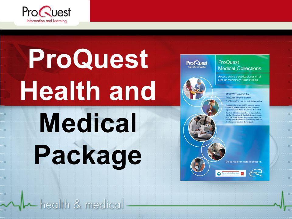 ProQuest Health and Medical Package İçindeki Veritabanları Toplam 1466+ dergi 1200+ tam metin dergi ProQuest Health Module ProQuest Medical Library Pharmeutical News Index MEDLINE