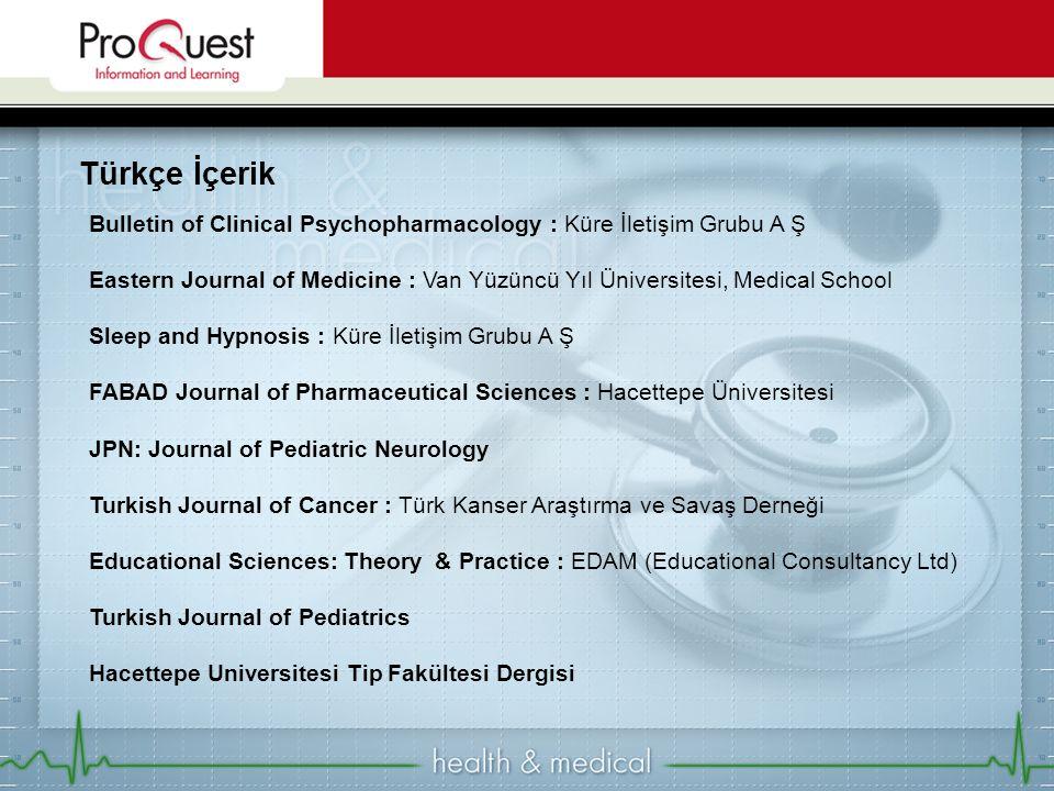 Türkçe İçerik Bulletin of Clinical Psychopharmacology : Küre İletişim Grubu A Ş Eastern Journal of Medicine : Van Yüzüncü Yıl Üniversitesi, Medical Sc