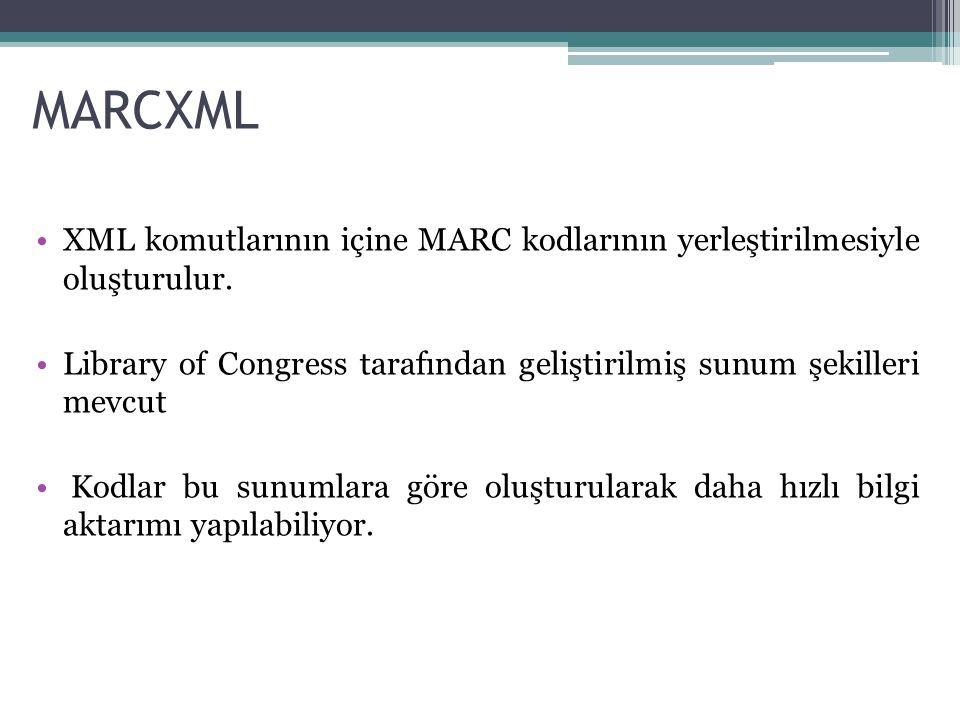 XML komutlarının içine MARC kodlarının yerleştirilmesiyle oluşturulur. Library of Congress tarafından geliştirilmiş sunum şekilleri mevcut Kodlar bu s