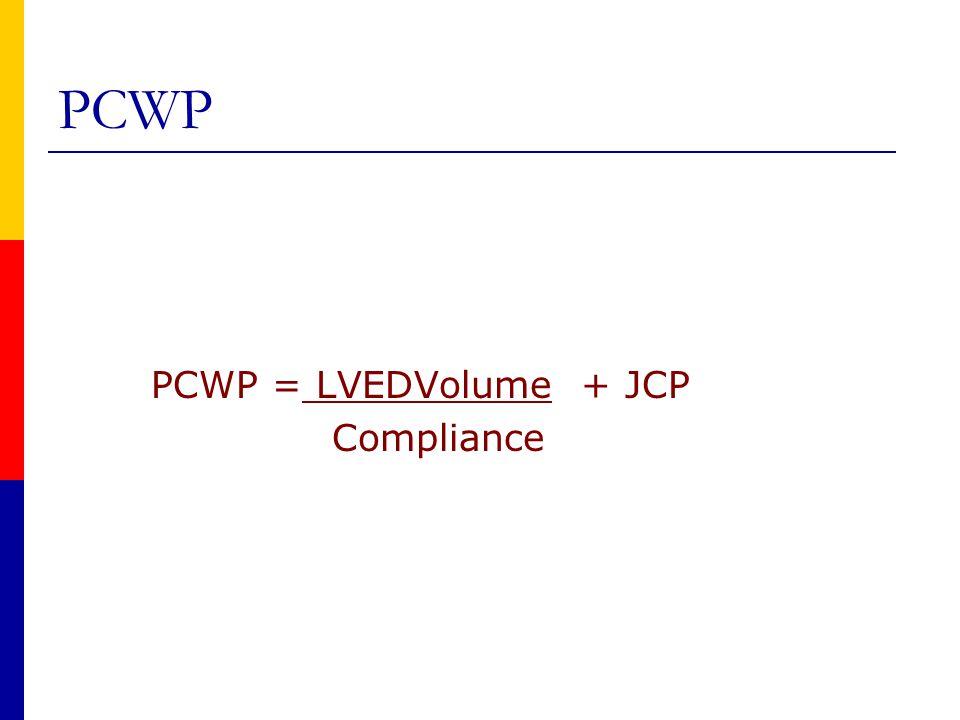 PCWP = LVEDVolume + JCP Compliance PCWP