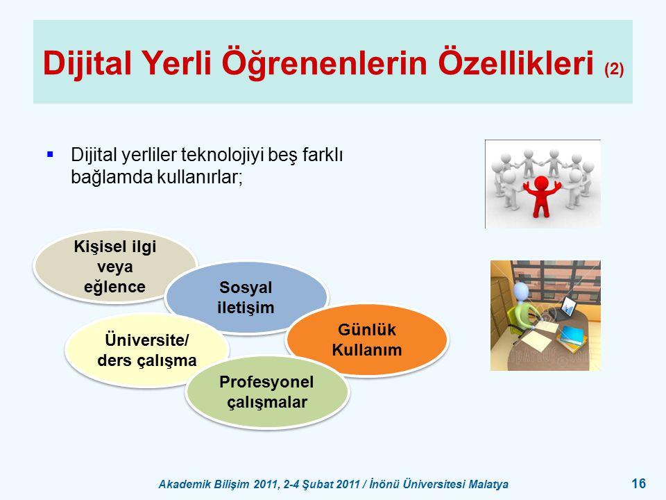 Akademik Bilişim 2011, 2-4 Şubat 2011 / İnönü Üniversitesi Malatya 16 Dijital Yerli Öğrenenlerin Özellikleri (2)  Dijital yerliler teknolojiyi beş fa