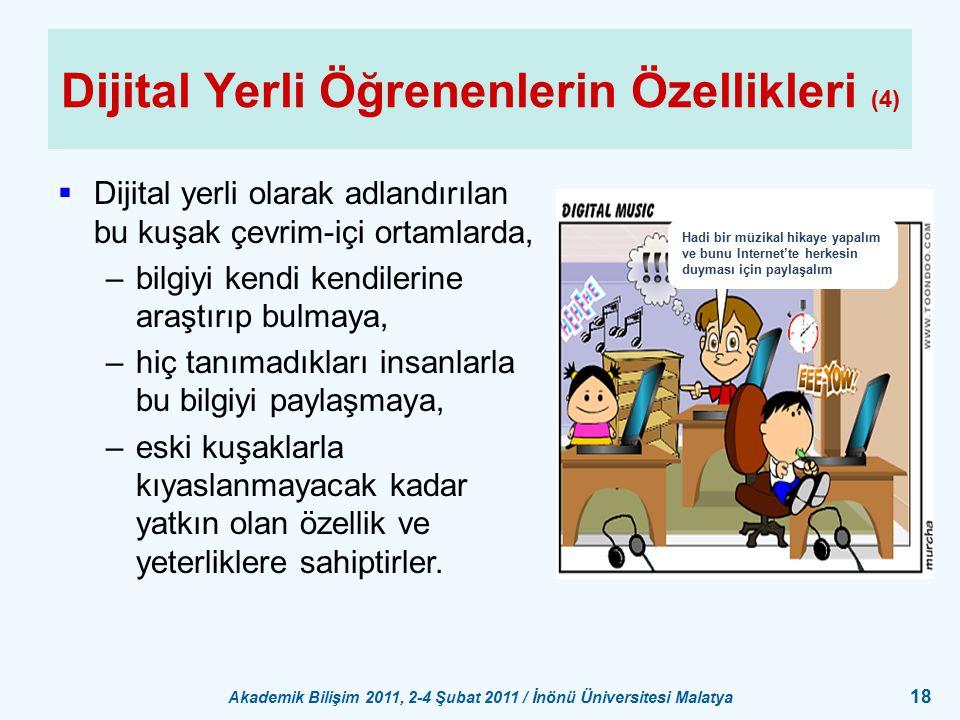 Akademik Bilişim 2011, 2-4 Şubat 2011 / İnönü Üniversitesi Malatya 18 Dijital Yerli Öğrenenlerin Özellikleri (4)  Dijital yerli olarak adlandırılan b