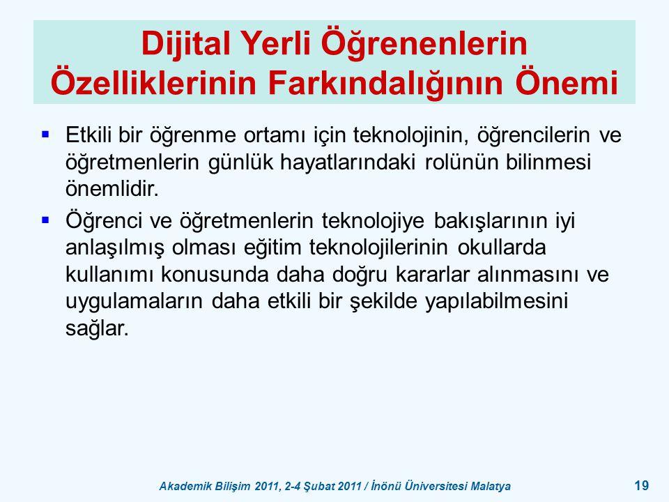 Akademik Bilişim 2011, 2-4 Şubat 2011 / İnönü Üniversitesi Malatya 19 Dijital Yerli Öğrenenlerin Özelliklerinin Farkındalığının Önemi  Etkili bir öğr