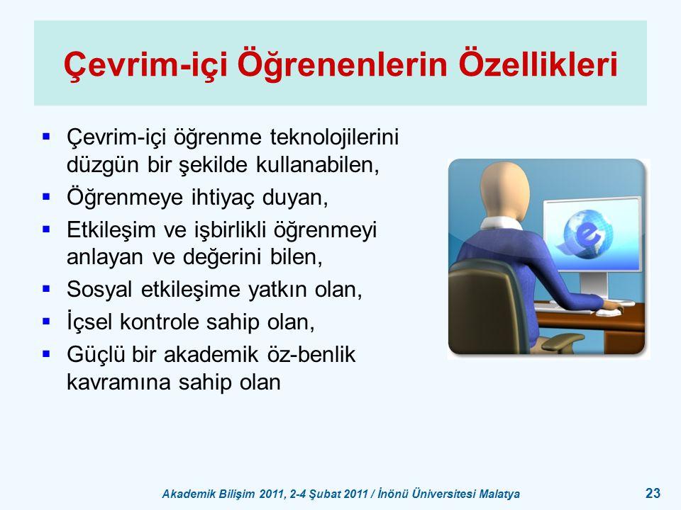 Akademik Bilişim 2011, 2-4 Şubat 2011 / İnönü Üniversitesi Malatya 23 Çevrim-içi Öğrenenlerin Özellikleri  Çevrim-içi öğrenme teknolojilerini düzgün