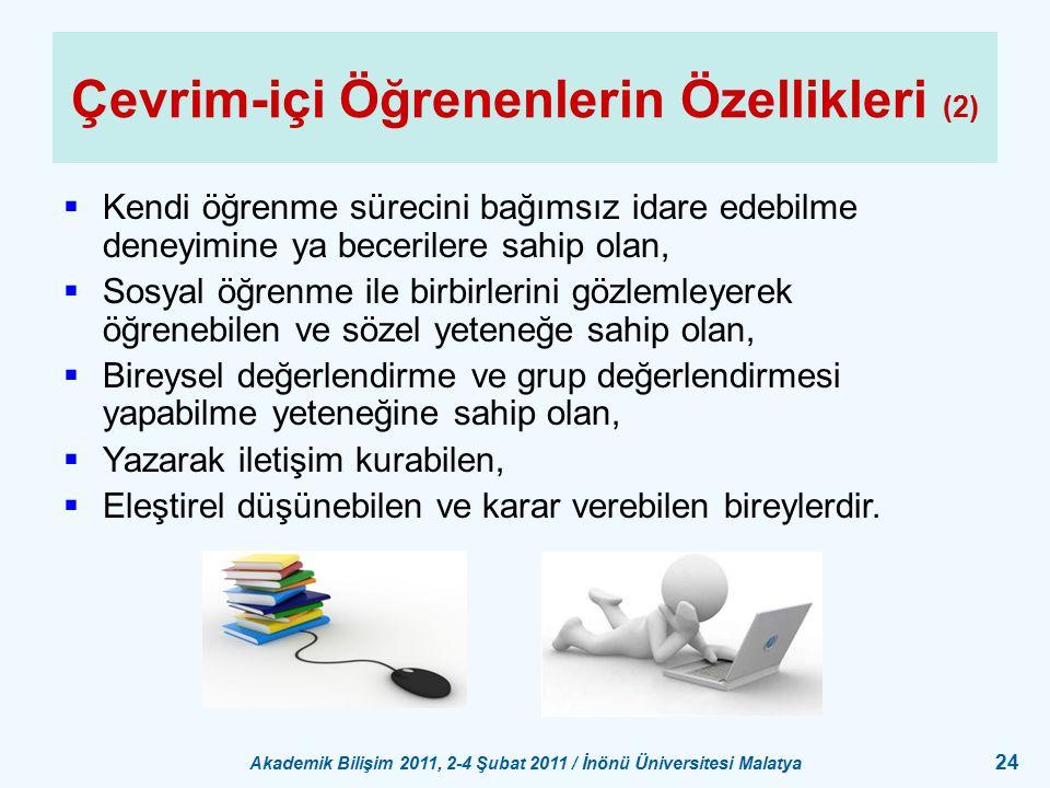 Akademik Bilişim 2011, 2-4 Şubat 2011 / İnönü Üniversitesi Malatya 24 Çevrim-içi Öğrenenlerin Özellikleri (2)  Kendi öğrenme sürecini bağımsız idare
