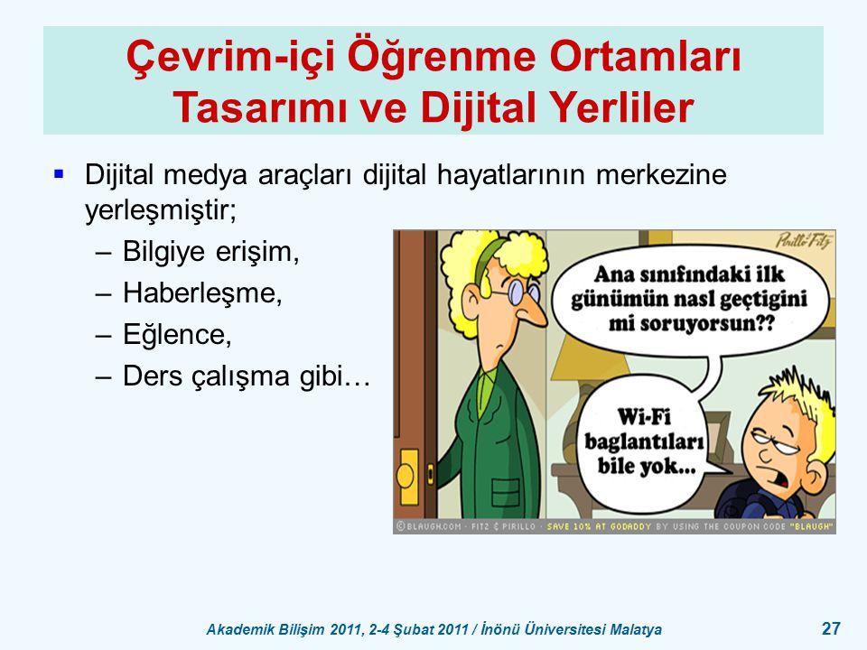 Akademik Bilişim 2011, 2-4 Şubat 2011 / İnönü Üniversitesi Malatya 27 Çevrim-içi Öğrenme Ortamları Tasarımı ve Dijital Yerliler  Dijital medya araçla