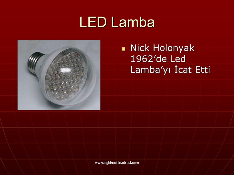 LED Lamba Nick Holonyak 1962'de Led Lamba'yı İcat Etti Nick Holonyak 1962'de Led Lamba'yı İcat Etti www.egitimcininadresi.com