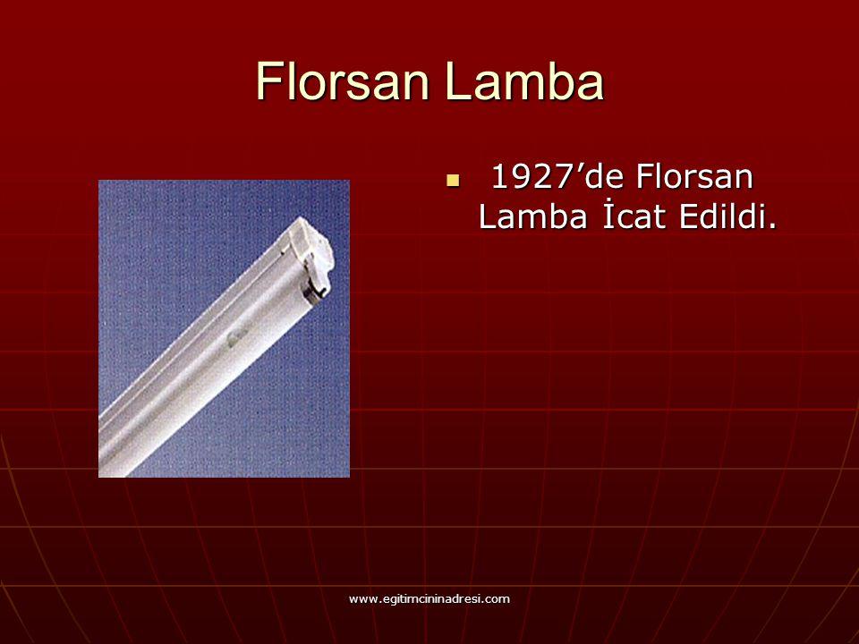 Florsan Lamba 1927'de Florsan Lamba İcat Edildi. 1927'de Florsan Lamba İcat Edildi. www.egitimcininadresi.com
