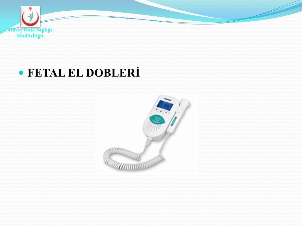 Hatay Halk Sağlığı Müdürlüğü FETAL EL DOBLERİ