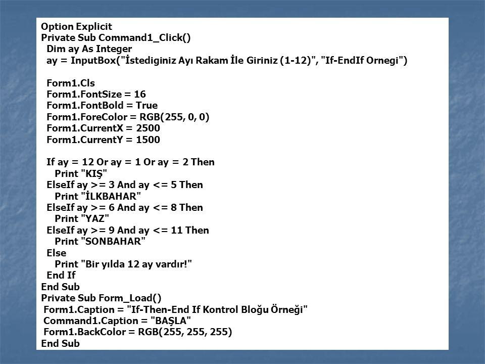 Option Explicit Private Sub Command1_Click() Dim ay As Integer ay = InputBox(
