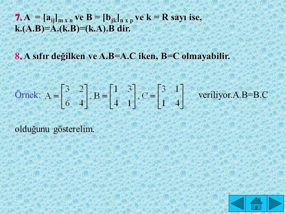 6.Matrislerde çarpma işleminin dağılma özelliği vardır.