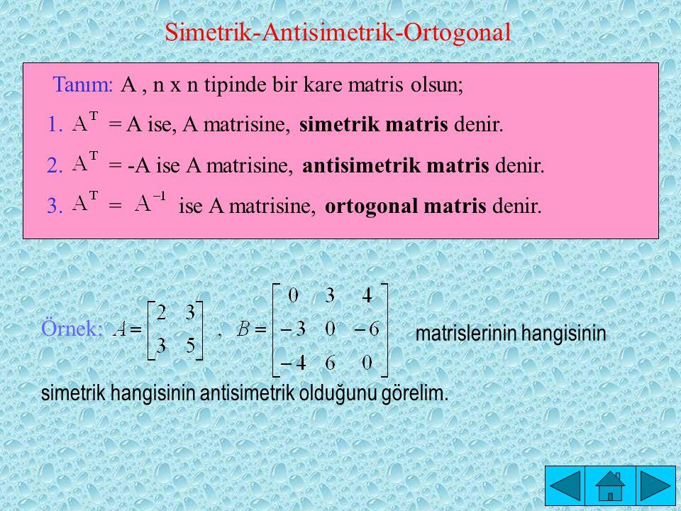 Teorem: ve matrisleri için, dir.