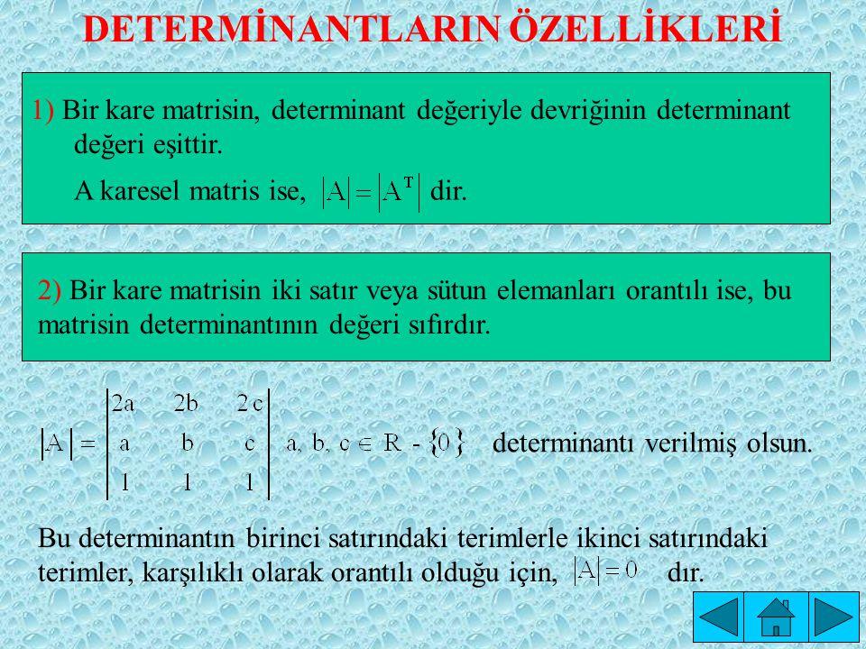 Çözüm: = -1.(-8+2+2-6)+2.(4+1+1-3) = -1.(-10)+2.(3)=16 bulunur.