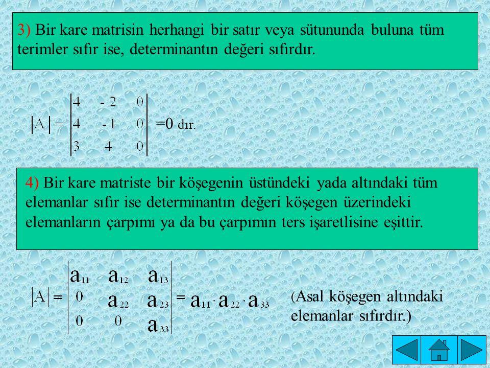 DETERMİNANTLARIN ÖZELLİKLERİ 1) Bir kare matrisin, determinant değeriyle devriğinin determinant değeri eşittir.