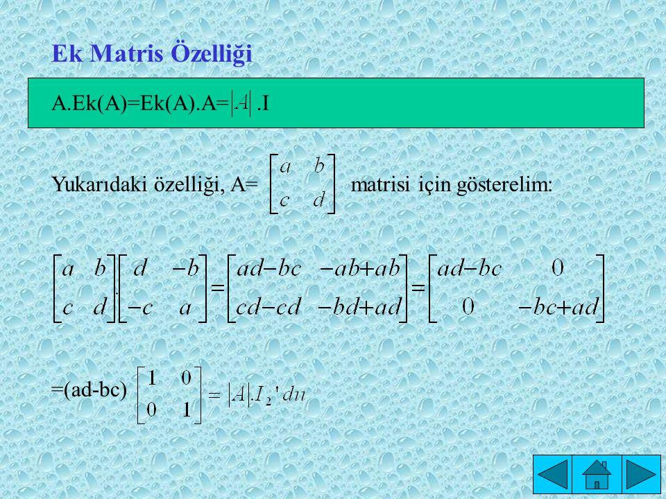 matrisinin ek matrisi bulunurken, tanıma göre matriste her elemanın yerine kofaktörü yazılır ve elde edilen matrisin transpozu alınır.