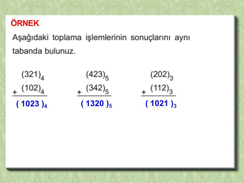 ÖRNEK ( 1023 ) 4 ( 1320 ) 5 ( 1021 ) 3