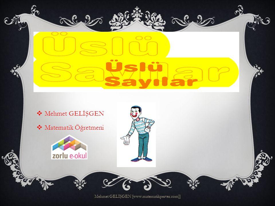  Mehmet GELİŞGEN  Matematik Öğretmeni Mehmet GELİŞGEN [www.matematikperver.com]]