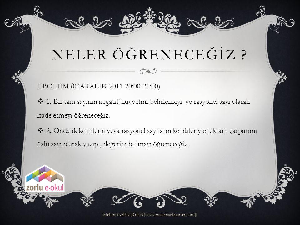 ÜSLÜ SAYILARA GİRİŞ Mehmet GELİŞGEN [www.matematikperver.com]]