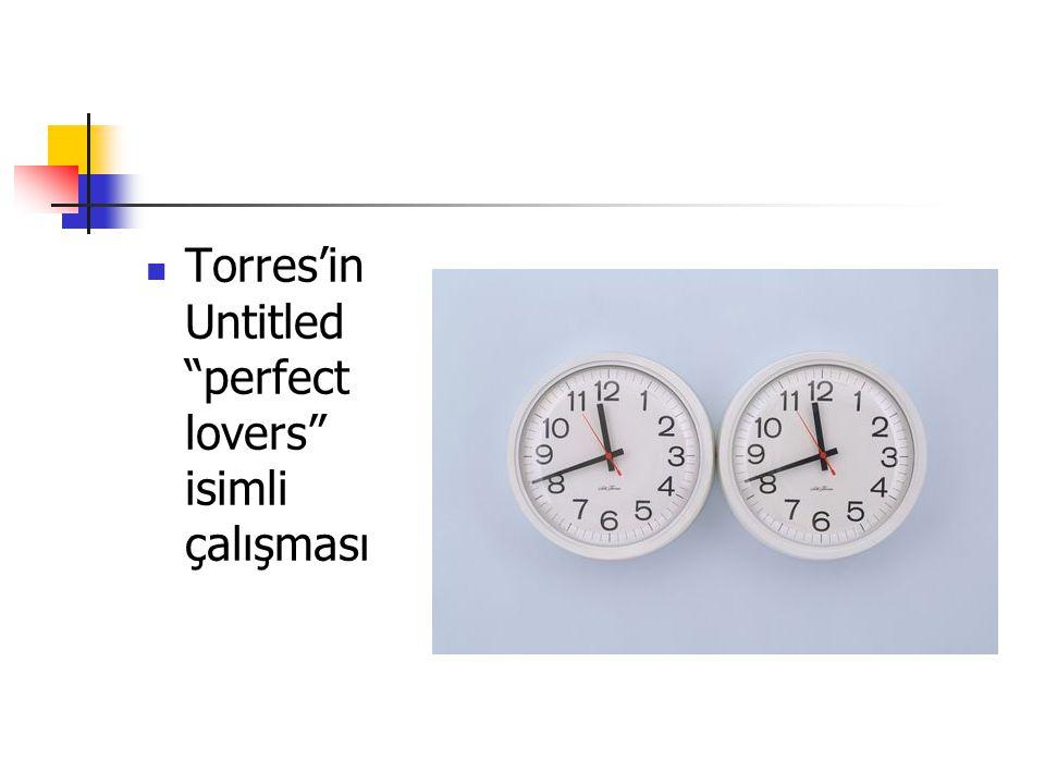 Torres'in Untitled perfect lovers isimli çalışması