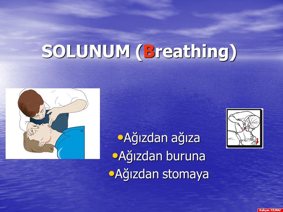 Rahşan YILMAZ SOLUNUM (Breathing) Ağızdan Ağızdan ağıza buruna stomaya