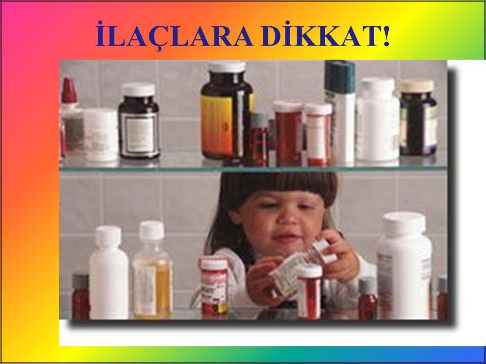 İLAÇLARA DİKKAT! / 488