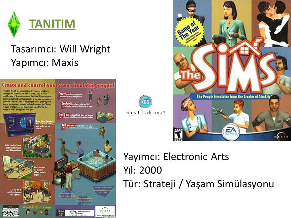 TANITIM Tasarımcı: Will Wright Yapımcı: Maxis Yayımcı: Electronic Arts Yıl: 2000 Tür: Strateji / Yaşam Simülasyonu