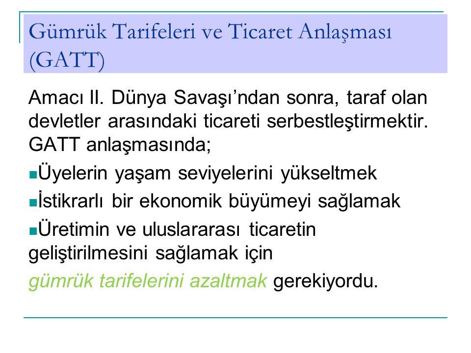 Gümrük Tarifeleri ve Ticaret Anlaşması (GATT) Amacı II.