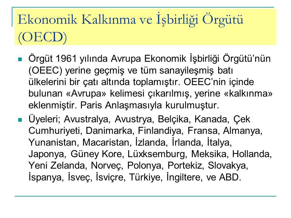 Ekonomik Kalkınma ve İşbirliği Örgütü (OECD) Örgüt 1961 yılında Avrupa Ekonomik İşbirliği Örgütü'nün (OEEC) yerine geçmiş ve tüm sanayileşmiş batı ülkelerini bir çatı altında toplamıştır.