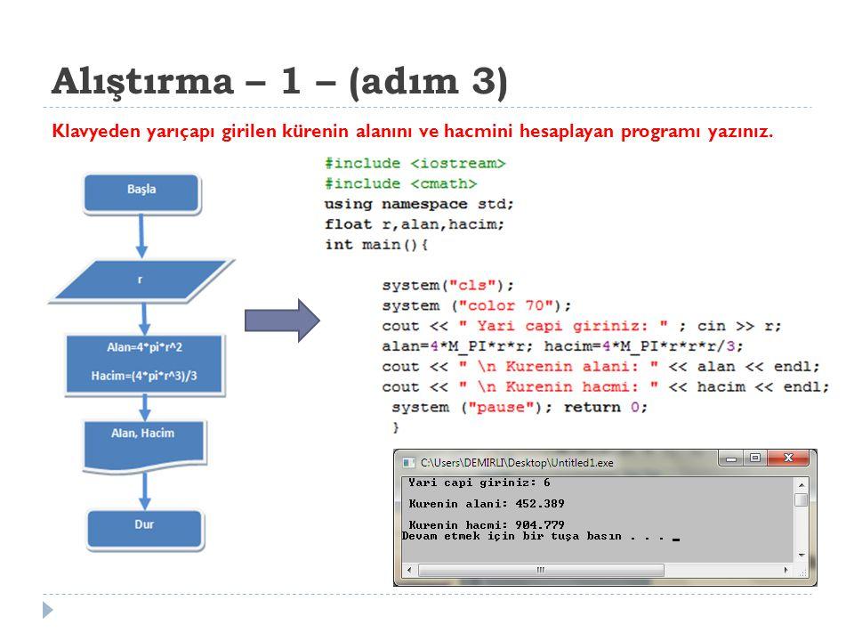 Alıştırma -2 Kenar uzunlu ğ u ve yüksekli ğ i girilen bir üçgenin alanını hesaplayan programı yazınız.
