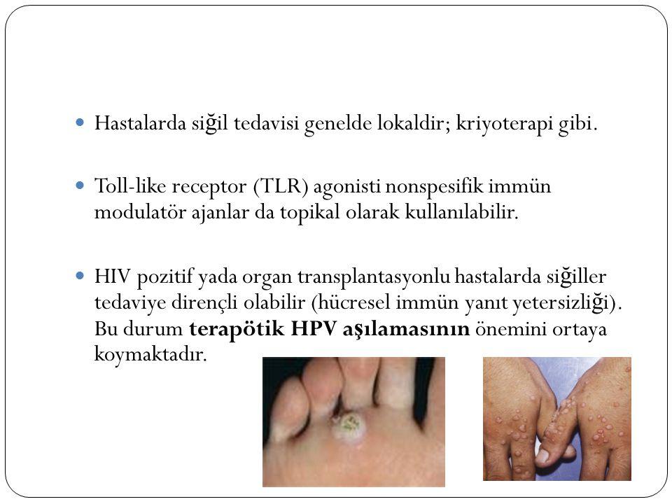 Hastalarda si ğ il tedavisi genelde lokaldir; kriyoterapi gibi.