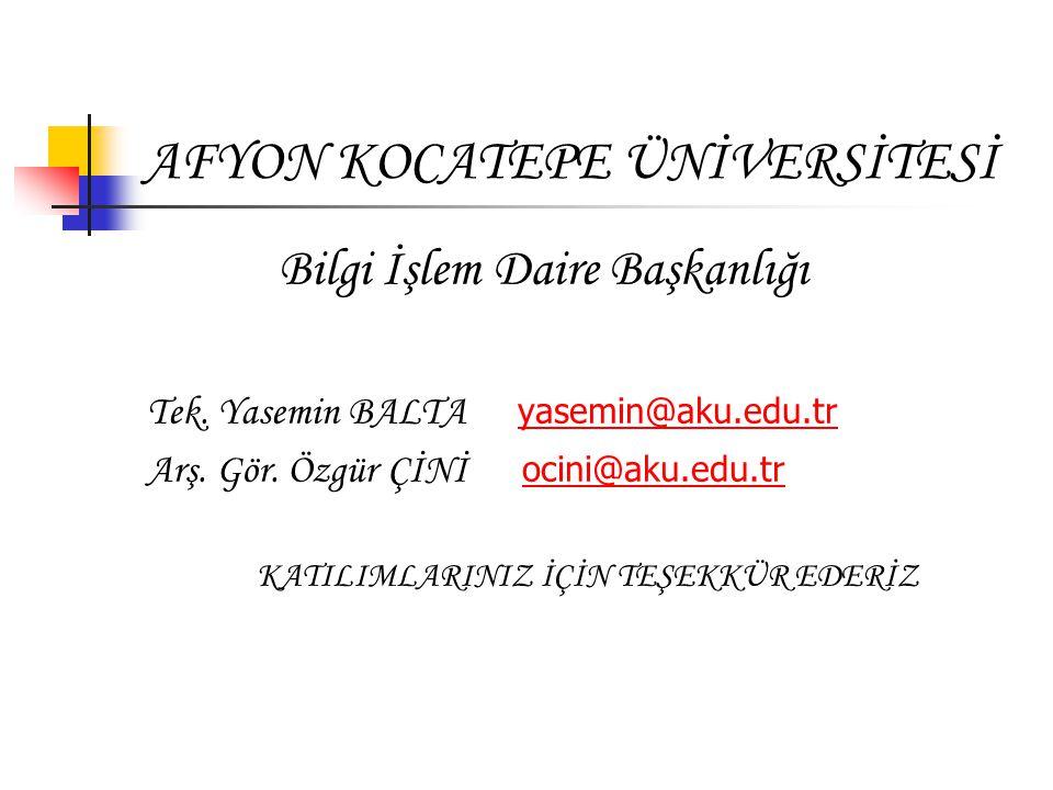 AFYON KOCATEPE ÜNİVERSİTESİ Bilgi İşlem Daire Başkanlığı Tek.