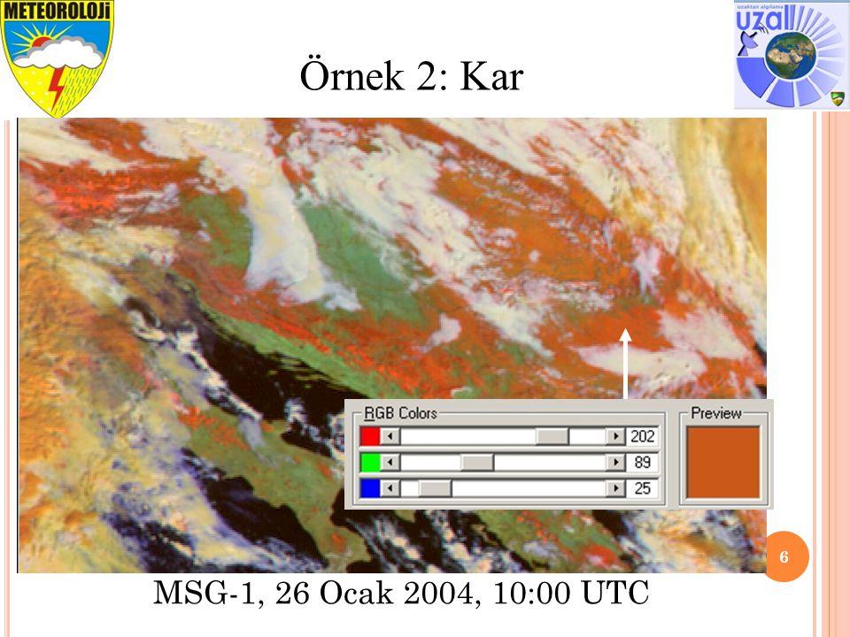 7 Örnek 3: Alçak Bulutlar MSG-1, 26 Ocak 2004, 10:00 UTC