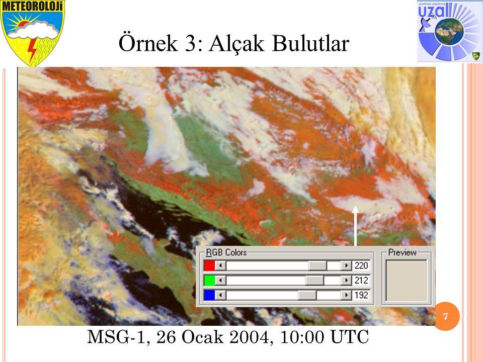 8 Örnek 4: Türkiye Üzerindeki Kar MSG-1, 27 Kasım 2004, 10:00 UTC