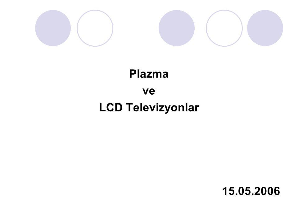 Plazma ve LCD Televizyonlar 15.05.2006