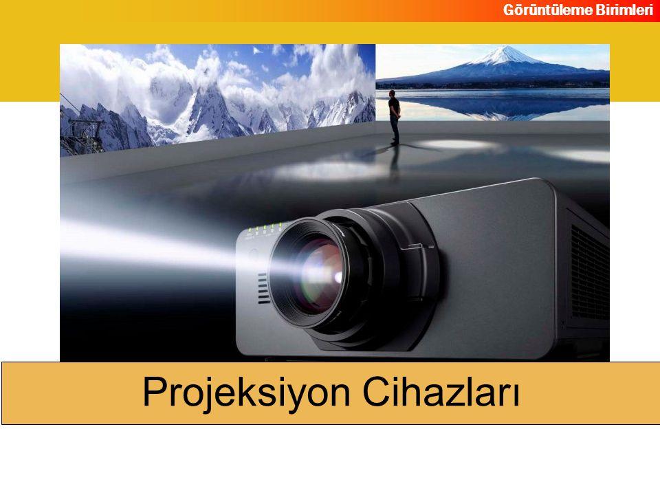 Görüntüleme Birimleri Projeksiyon Cihazları