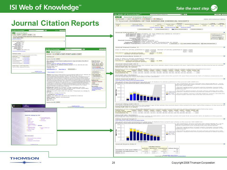 Copyright 2006 Thomson Corporation 28 Journal Citation Reports