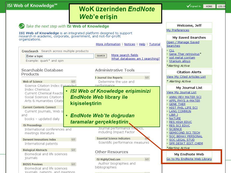 Copyright 2006 Thomson Corporation 34 WoK üzerinden EndNote Web'e erişin ISI Web of Knowledge erişiminizi EndNote Web library ile kişiseleştirin EndNo