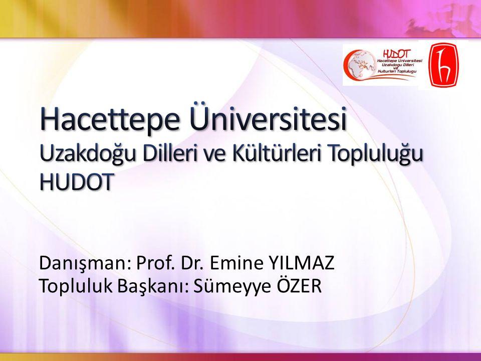 Danışman: Prof. Dr. Emine YILMAZ Topluluk Başkanı: Sümeyye ÖZER
