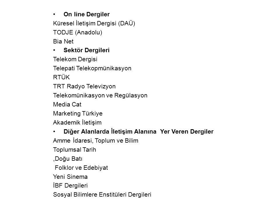 On line Dergiler Küresel İletişim Dergisi (DAÜ) TODJE (Anadolu) Bia Net Sektör Dergileri Telekom Dergisi Telepati Telekopmünikasyon RTÜK TRT Radyo T
