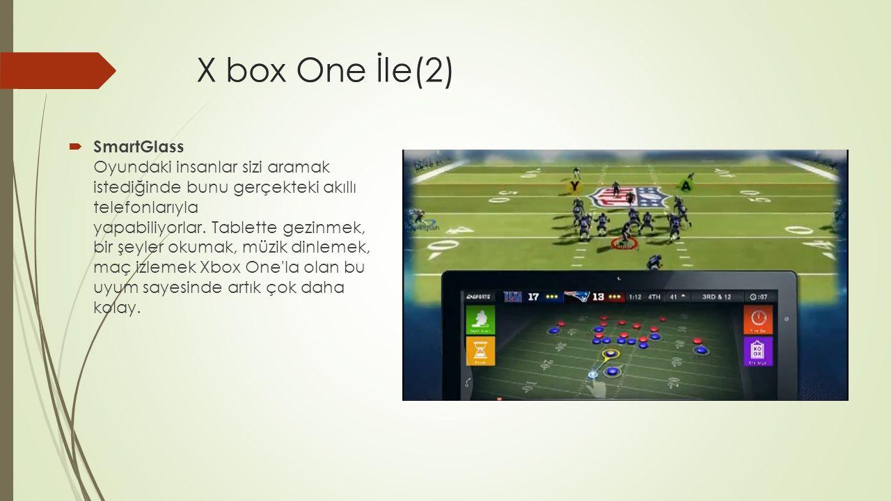 X box One İle(2)  SmartGlass Oyundaki insanlar sizi aramak istediğinde bunu gerçekteki akıllı telefonlarıyla yapabiliyorlar. Tablette gezinmek, bir ş