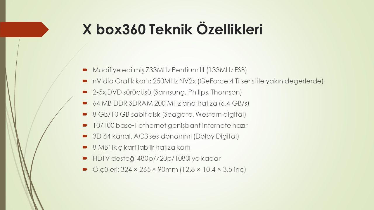 X box360 Teknik Özellikleri  Modifiye edilmiş 733MHz Pentium III (133MHz FSB)  nVidia Grafik kartı: 250MHz NV2x (GeForce 4 Ti serisi ile yakın değer