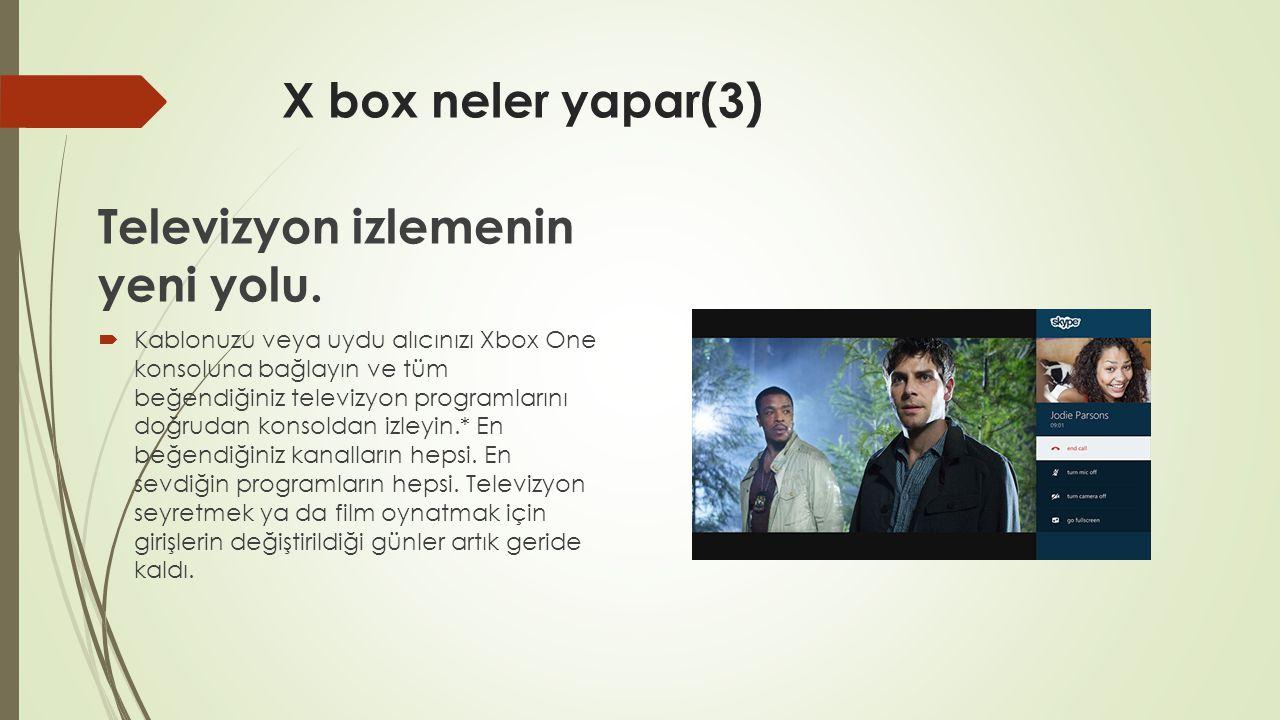 X box neler yapar(3) Televizyon izlemenin yeni yolu.  Kablonuzu veya uydu alıcınızı Xbox One konsoluna bağlayın ve tüm beğendiğiniz televizyon progra