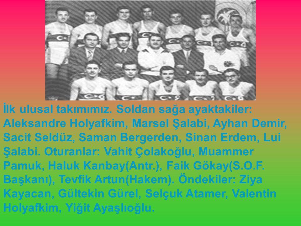 İlk ulusal takımımız.