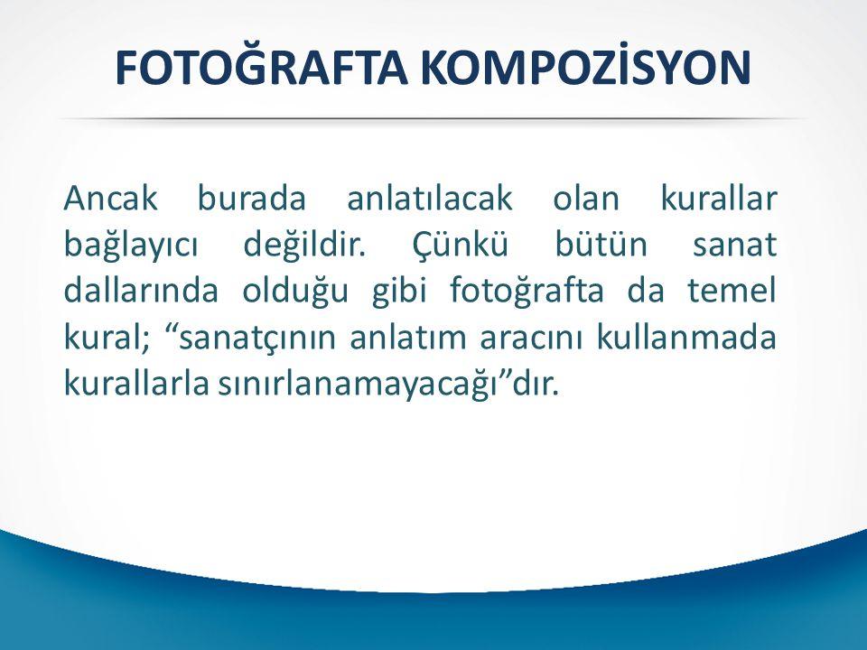 FOTOĞRAFTA KOMPOZİSYON Çerçeveleme: Fotoğrafta çerçeveleme kompozisyonu oluşturmadaki en önemli etmenlerden biridir.
